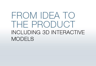 FROM IDEA TO THE PRODUCT - Including 3D interactive models